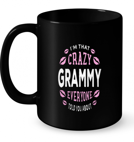 I'm That Crazy Grammy Everyone Told You About Mug
