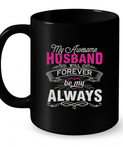 My Awesome Husband Will Forever Be My Always Mug