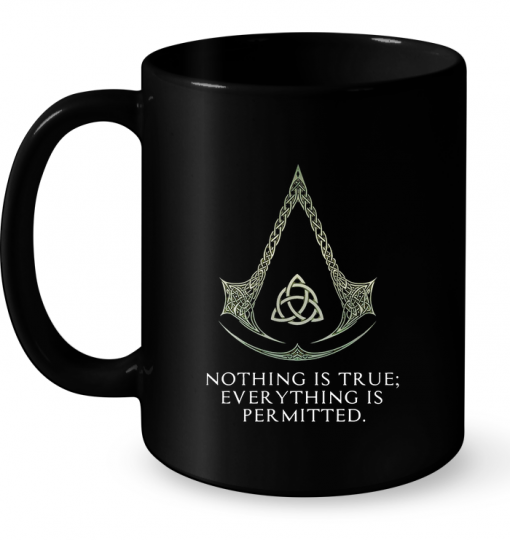 Nothing Is True Everything Is Permitted Mug