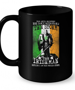 The Devil Whispers You Can't Withstand The Storm The Irish Man Mug