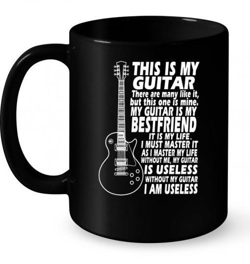 This Is My Guitar There Are Many Like It My Guitar Is My Bestfriend Mug