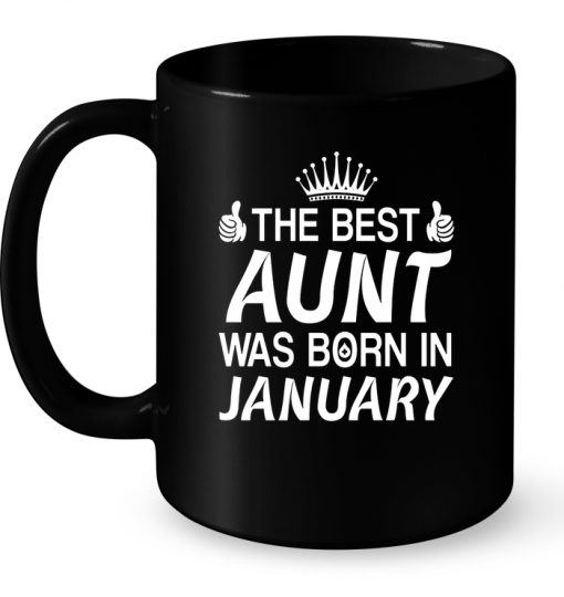 The Best Aunt Was Born In January Mug