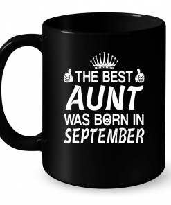 The Best Aunt Was Born In September Mug