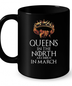 Queens In The North Are Born In March Mug