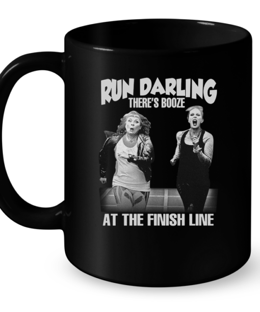 Run Darling There's Booze At The Finish Line Mug