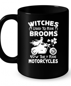 Witches Used To Ride Brooms Now They Ride Motorcycles Mug