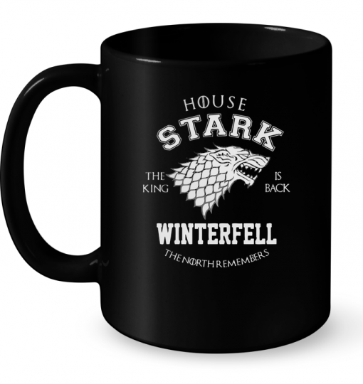 House Stark The King Is Back Winterfell The North Remembers Mug