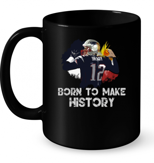 Born To Make History (Tom Brady) Mug