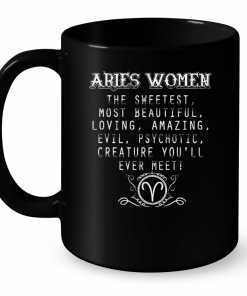 Aries Women The Sweetest Most Beautiful Loving Amazing Mug