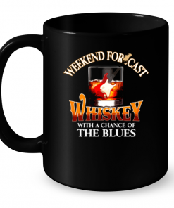 Weekend Forecast Whiskey With A Chance Of The Blues Mug