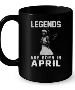 Legends Are Born In April (Serena Williams) Mug