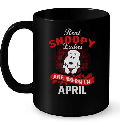 Real Snoopy Ladies Are Born In April Mug