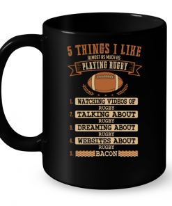 5 Things I Like Almost As Much As Playing Rugby 1 Watching Video Of Rugby Mug