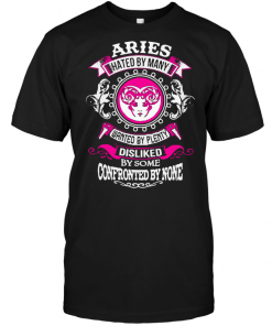 Aries Hated By Many Wanted By Plenty Disliked By Some Confronted By None