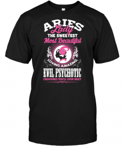 Aries Lady The Sweetest Most Beautiful Loving Amazing Evil Psychotic Creatures You'll Ever Meet