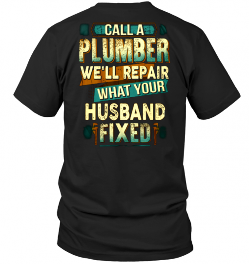 Call A Plumber We'll Repair What Your Husband Fixed
