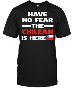 Have No Fear The Chilean Is Here