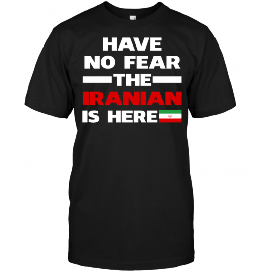 Have No Fear The Iranian Is Here