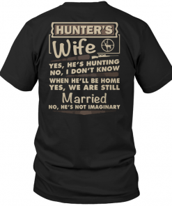 Hunter's Wife Yes He's Hunting No I Don't Know When He'll Be Home Yes We Are Still