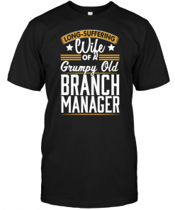 Long Suffering Wife Of A Grumpy Old Branch Manager