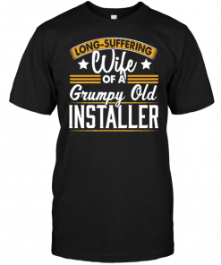 Long Suffering Wife Of A Grumpy Old Installer