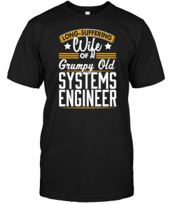 Long Suffering Wife Of A Grumpy Old Systems Engineer