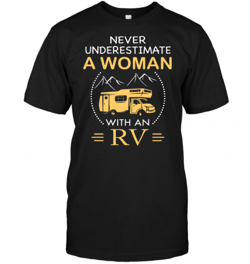 Never Underestimate A Woman With An Rv
