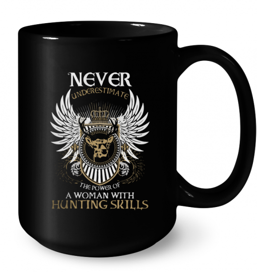 Never Underestimate The Power Of A Woman With Hunting Skills Mug
