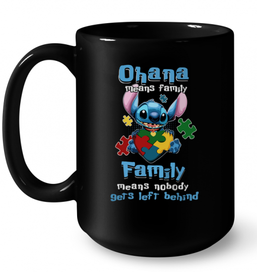 Ohana Means Family Family Means Nobody Gets Left Behind Mug