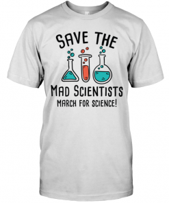 Save The Mad Scientists March For Science