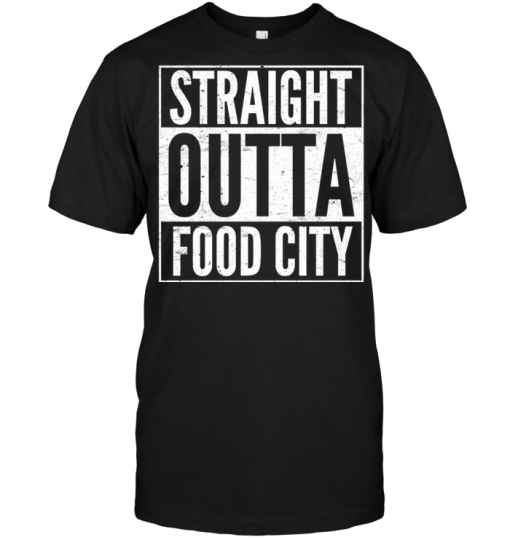 Straight Outta Food City