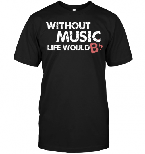 Without Music Life Would