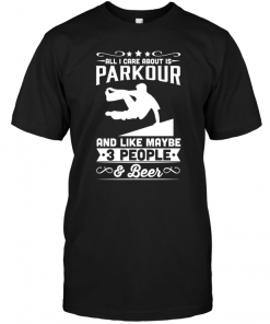 All I Care About Is Parkour And Like Maybe 3 People Beer