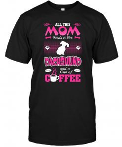 All This Mom Needs Is Her Dachshund And A Cup Of Coffee