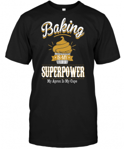 Baking Is My Superpower My Apron Is My Cape