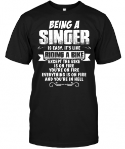 Being A Singer Is Easy It's Like Rinding A Bike