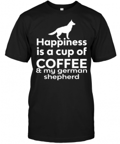 Happiness Is A Cup Of Coffee & My German Shepherd