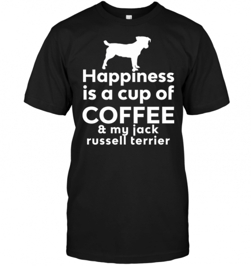 Happiness Is A Cup Of Coffee & My Jack Russell Terrier