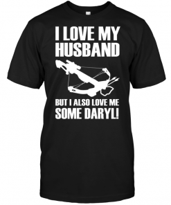I Love My Husband But I Also Love Me Some Daryl