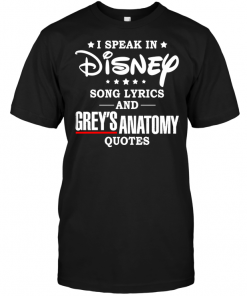 I Speak In Disnep Song Lyrics And Grey's Anatomy Quotes