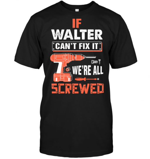 If Walter Can't Fix It We're All Screwed