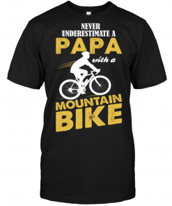 Never Underestimate A Papa With A Mountain Bike