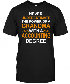 Never Underestimate The Power Of A Grandma With A Accounting Degree