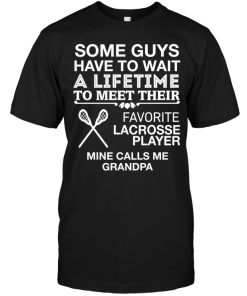 Some Guys Have To Wait A Lifetime To Meet Their Favorite Lacrosse Player Mine Calls Me Grandpa