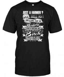 Just A Farmer Oh Hell No 1 I Am A Big Cup Of Wonderful