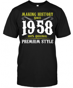 Making History Since 1958 100% Original Premium Style