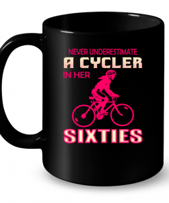 Never Underestimate A Cycler In Her Sixties Mug