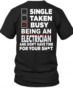 Single Taken Busy Being An Electrician And Don't Have Time For You Shit