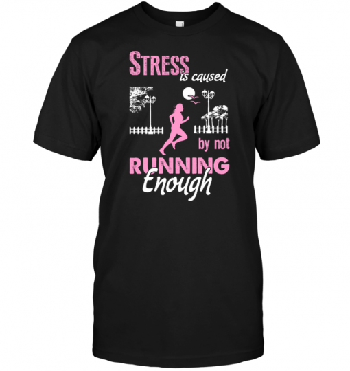 Stress Is Caused By Not Running Enough