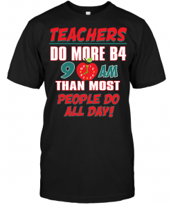 Teachers Do More B4 9Am Than Most People Do All Day